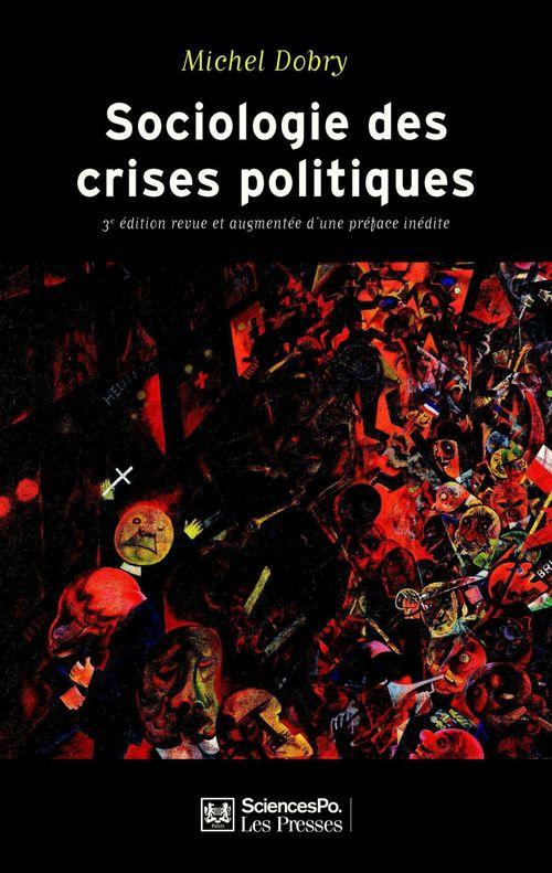 Sociologie des crises politiques ; la dynamique des mobilisations multisectorielles (3e édition)