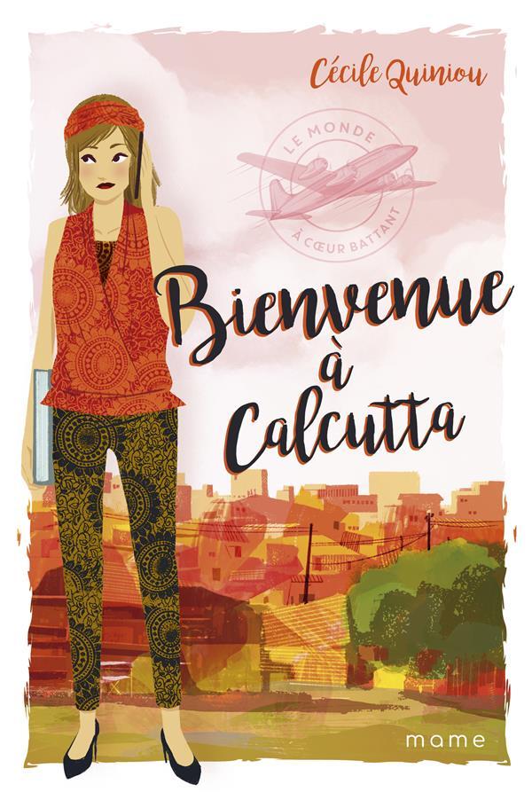 LE MONDE A COEUR BATTANT T.3  -  BIENVENUE A CALCUTTA !
