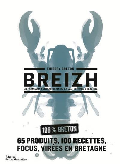 Breizh ; un panorama contemporain de la gastronomie bretonne