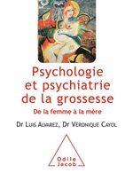 Vente EBooks : Psychologie et psychiatrie de la grossesse  - Véronique Cayol - Luis Alvarez