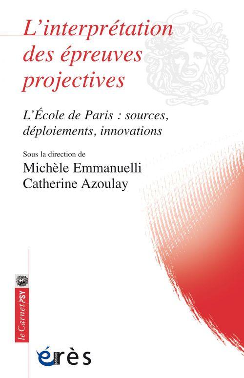 L'interprétation des épreuves projectives ; l'Ecole de paris: sources, déploiements, innovations