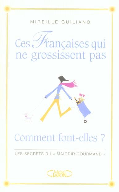 Ces francaises qui ne grossissent pas - comment font-elles ?