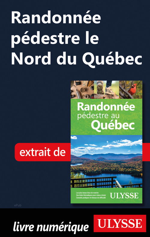 Randonnée pédestre le Nord du Québec  - Yves Seguin