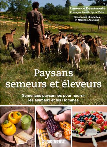 Paysans semeurs & éleveurs ; semences paysannes pour nourrir les animaux et les hommes