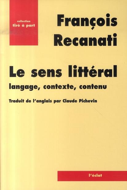 Le sens littéral ; langage, contexte, contenu