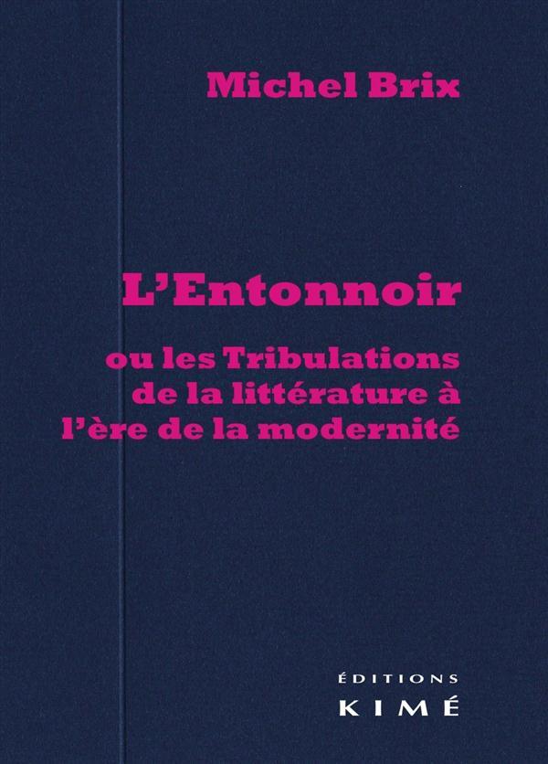 L'entonnoir, ou les tribulations de la littérature à l'ère de la modernité