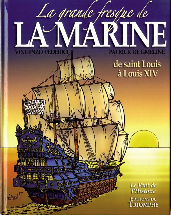 La grande fresque de la marine t.1 ; de saint Louis à Louis XIV