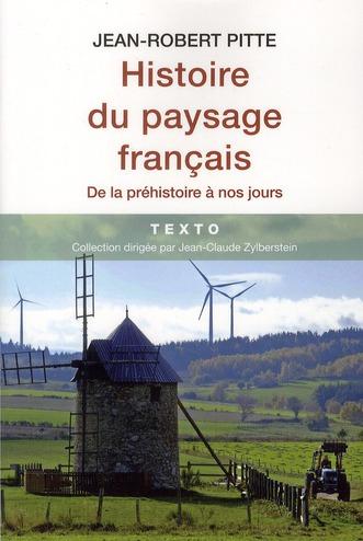 Histoire du paysage français de la préhistoire à nos jours