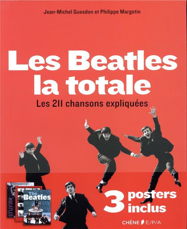 La totale ; les Beatles ; les 211 chansons expliquées (édition 2014)