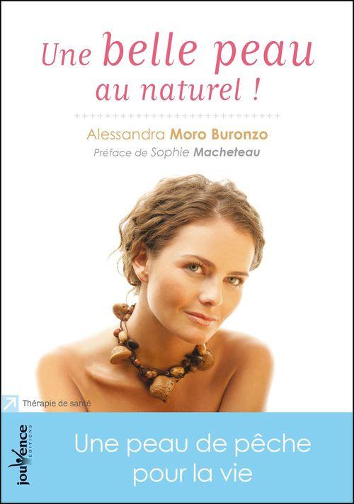 Une belle peau au naturel ! ; les secrets d'Alessandra