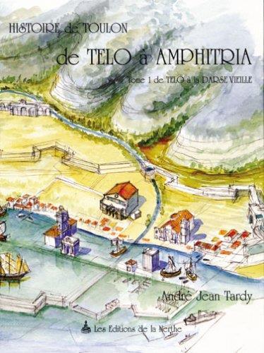de telo a amphitria. t.1 ; de telo a la darse vieille (2e édition)