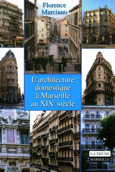 L'architecture domestique a marseille au xix siecle