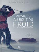 Voyages au bout du froid ; les huit pôles de Frederik Paulsen