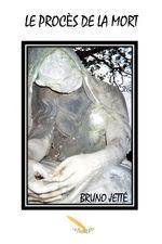 Vente EBooks : Le procès de la mort  - Bruno Jetté