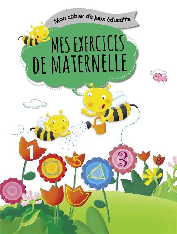 Mon cahier de jeux éducatifs ; mes exercices de maternelle