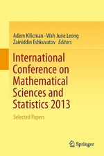 International Conference on Mathematical Sciences and Statistics 2013  - Adem Kilicman - Zainidin Eshkuvatov - Wah June Leong