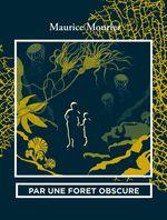 Par une forêt obscure  - Maurice Mourier