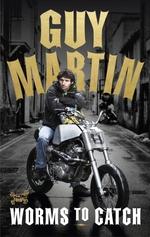 Vente Livre Numérique : Guy Martin: Worms to Catch  - Guy Martin