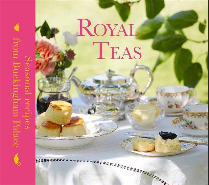 Royal teas ; seasonal recipes from Buckingham Palace