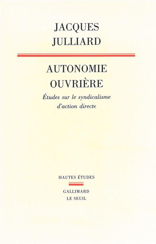 Autonomie ouvrière ; études sur le syndicalisme d'action directe
