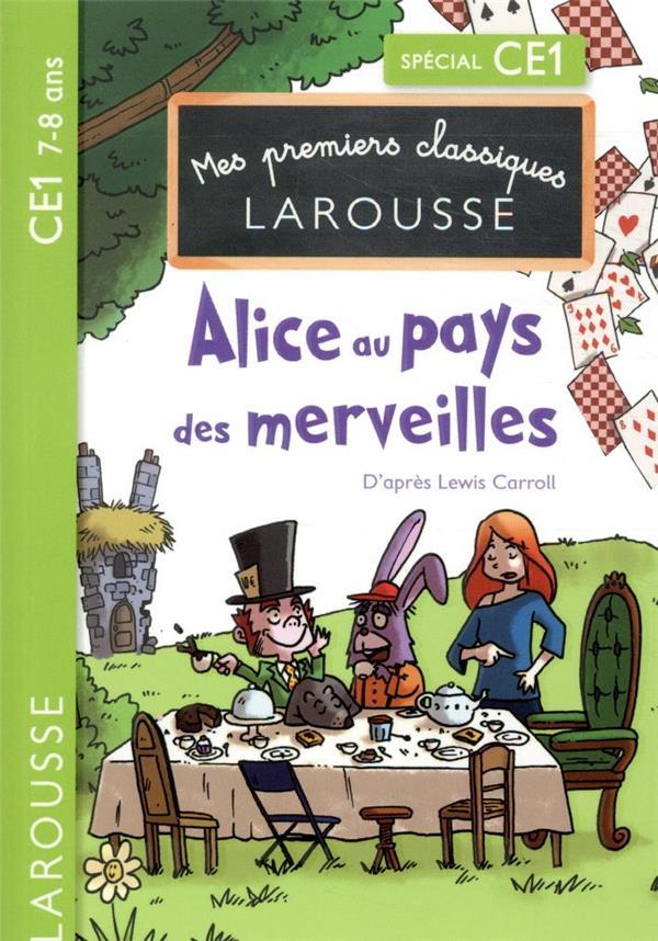 Mes premiers classiques Larousse ; Alice au pays des merveilles ; CE1