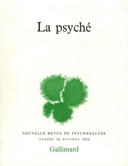NOUVELLE REVUE DE PSYCHANALYSE T.12 ; la psyché