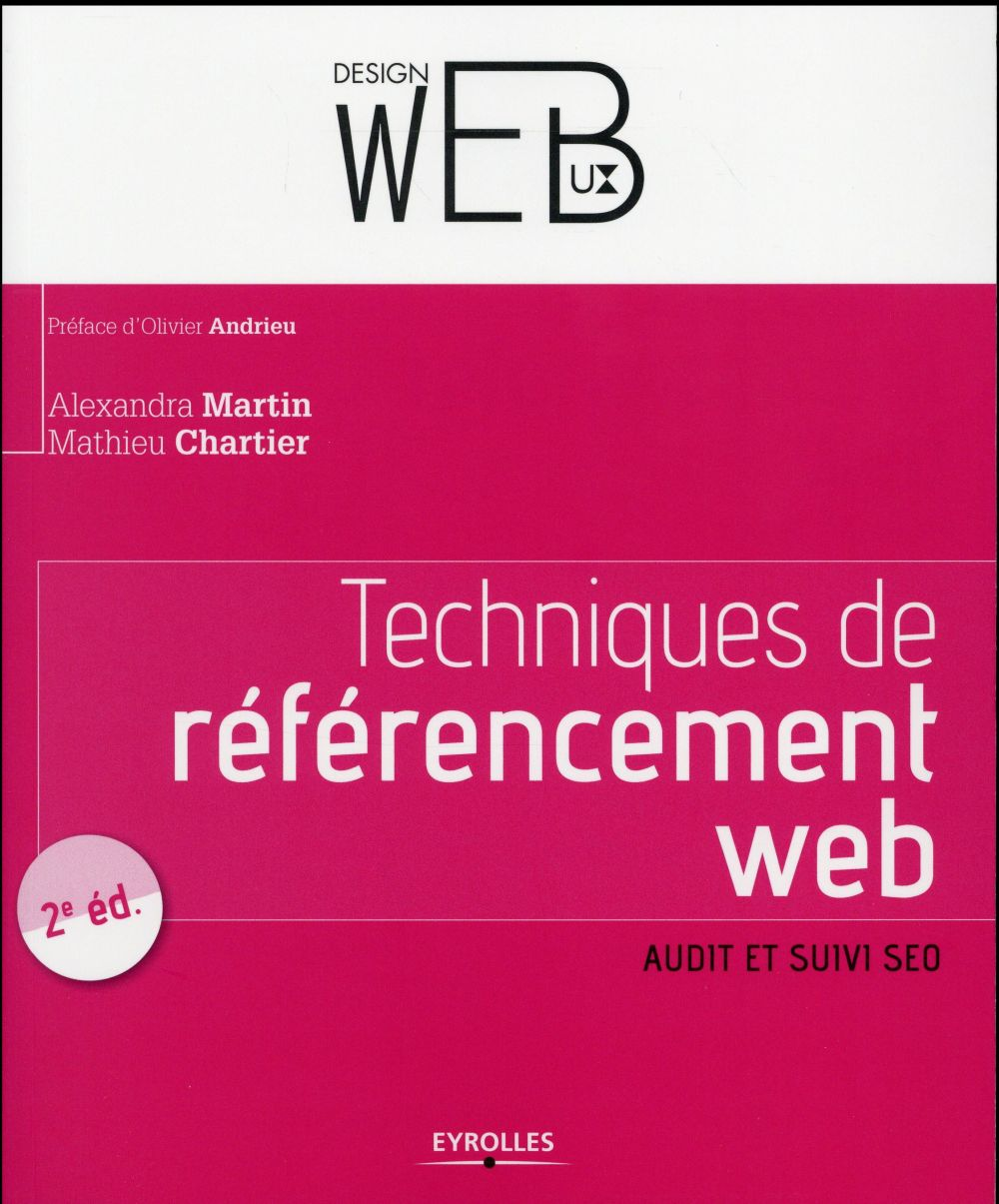 Techniques de référencement web ; audit et suivi SEO (2e édition)