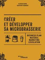 Créer et développer sa microbrasserie  - Olivier FAURE