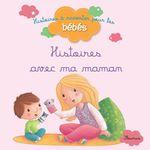 Vente EBooks : Histoires avec ma maman  - Bénédicte Carboneill - Ghislaine Biondi - Delphine Bolin