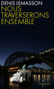 Nous traverserons ensemble  - Denis LEMASSON