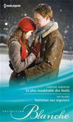 Vente EBooks : Le plus inoubliable des Noël - Tentation aux urgences  - Caroline Anderson - Sue MacKay