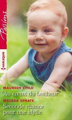Au creux du bonheur ; seconde chance pour une idylle  - Maureen Child - Melissa Senate
