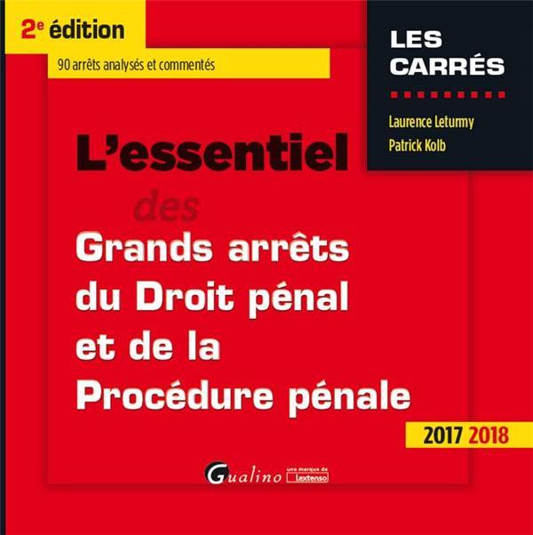 L'essentiel des grands arrêts de droit pénal et de procédure pénale (édition 2017/2018)