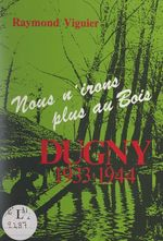 Dugny : 1933-1944