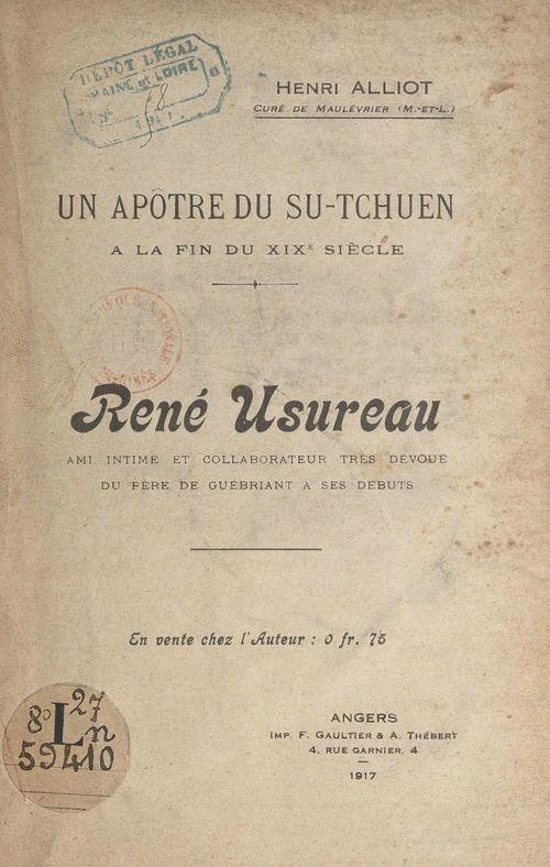 Un apôtre du Su-Tchuen à la fin du XIXe siècle : René Usureau  - Henri Alliot