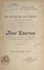 Un apôtre du Su-Tchuen à la fin du XIXe siècle : René Usureau