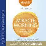 Vente AudioBook : Miracle Morning - Offrez-vous un supplément de vie !  - Hal Elrod