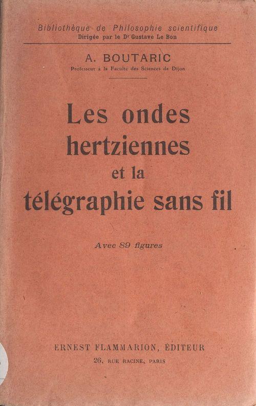 Les ondes hertziennes et la télégraphie sans fil