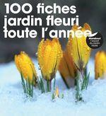 Vente Livre Numérique : 100 fiches jardin fleuri toute l'année  - Marcel Guedj