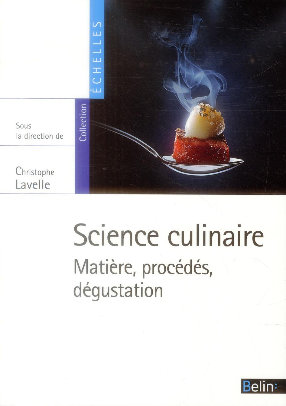 Science culinaire ; matière, procédés et dégustation
