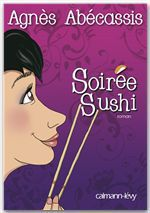 Vente Livre Numérique : Soirée Sushi  - Agnès Abécassis