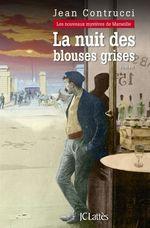 Vente Livre Numérique : La nuit des blouses grises  - Jean Contrucci