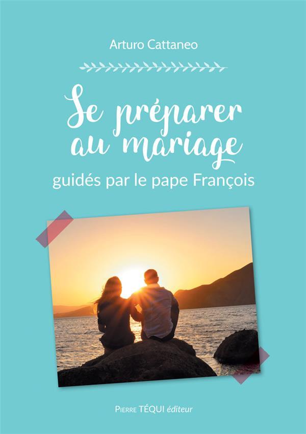 SE PREPARER AU MARIAGE GUIDES PAR LE PAPE FRANCOIS