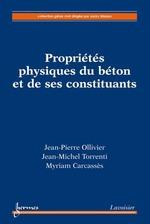 Propriétés physiques du béton et de ses constituants  - Myriam - Carcasses - Jean-Michel Torrenti - Jacky Mazars - Jean-Pierre OLLIVIER