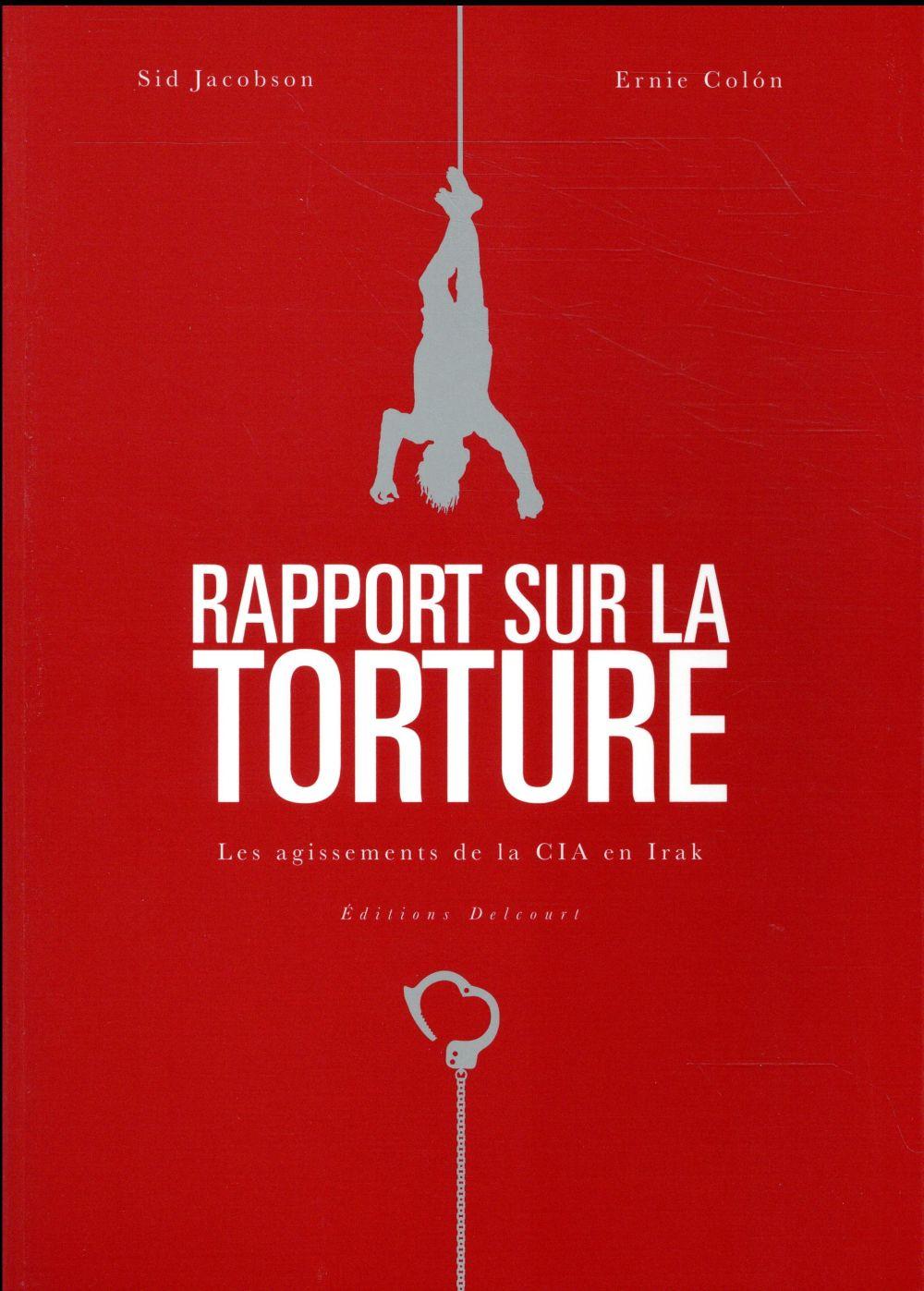 Rapport sur la torture ; les agissements de la CIA en Irak