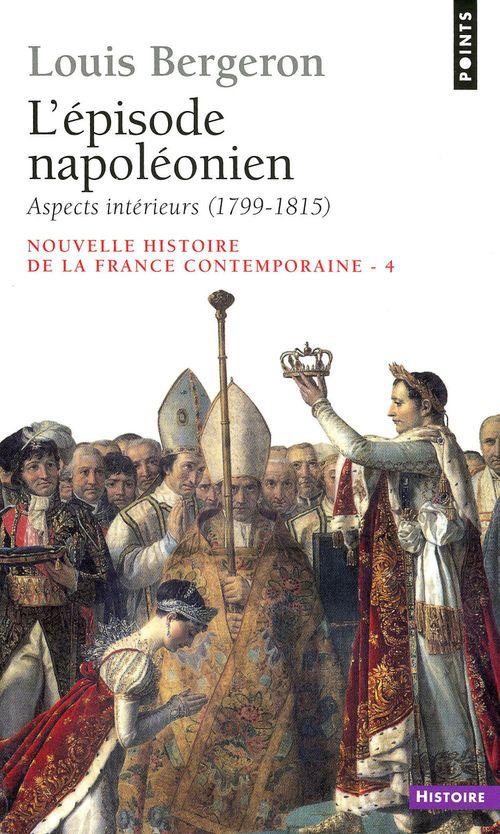 L'episode napoleonien. aspects interieurs (1799-1815)