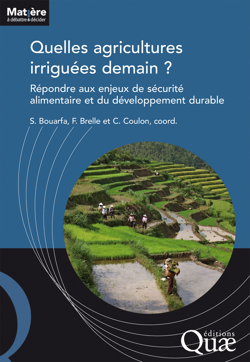 Quelles agricultures irriguées demain ? répondre aux enjeux de sécurité alimentaire et du développement durable
