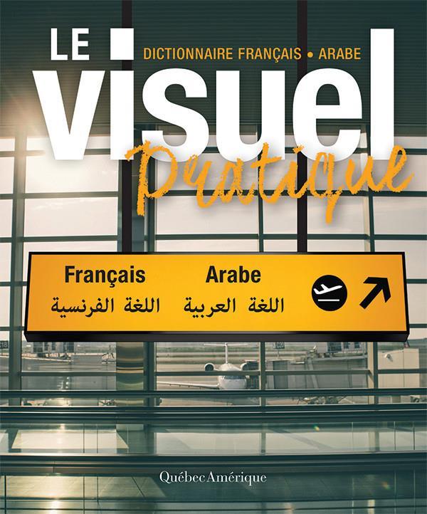 Le visuel pratique ; dictionnaire français-arabe