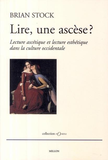 Lire, Une Ascese ? Lecture Ascetique Et Lecture Esthetique Dans La Culture Occidentale