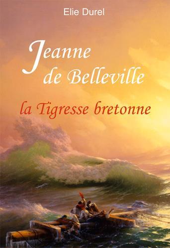Jeanne de Belleville, la tigresse bretonne